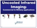 Uncooled Infrared Imaging: Commercial & Military Applications. Market Report 2012-2017